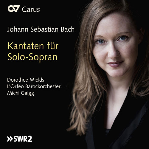 J.S. Bach: Cantatas for Solo Soprano by Dorothee Mields