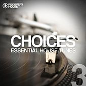 Choices - Essential House Tunes #3 von Various Artists
