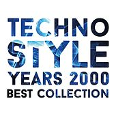 Techno Style Years 2000 Best Collection by Various Artists