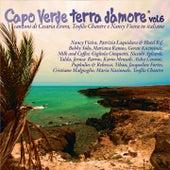 Capo Verde terra d'amore, Vol. 6 (Canzoni di Cesaria Evora, Teofilo Chantre e Nancy Vieira in Italiano) von Various Artists
