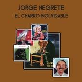 El Charro Inolvidable by Jorge Negrete