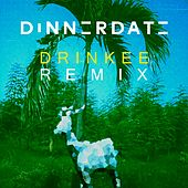 Drinkee (Dinnerdate Remix) de Sofi Tukker