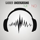 Gabber Underground Milano by Various Artists