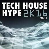 Tech House Hype 2K16, Vol. 1 de Various Artists