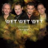 Weightless by Wet Wet Wet