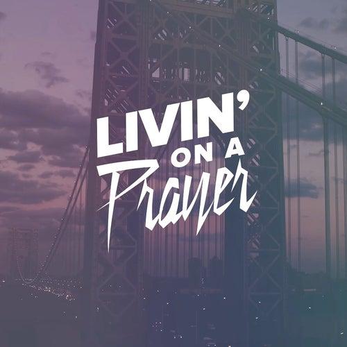 Livin' on a Prayer by Epoch Failure