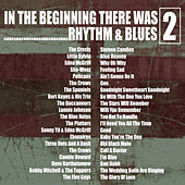 In the Beginning…… There Was Rhythm & Blues, Vol. 2 di Various Artists