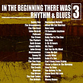 In the Beginning…… There Was Rhythm & Blues, Vol. 3 de Various Artists