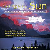 Going to the Sun: Glacier & Waterton Lakes National Parks by Various Artists