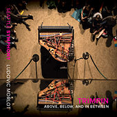 Trimpin: Above, Below and in Between (Live) by Various Artists