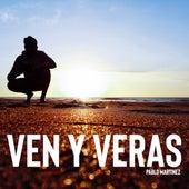 Ven y Verás de Pablo Martinez