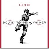Bound To Be a Winner von Ray Price