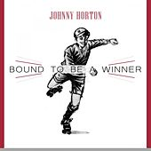 Bound To Be a Winner de Johnny Horton
