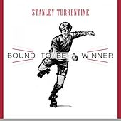 Bound To Be a Winner by Stanley Turrentine