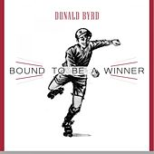 Bound To Be a Winner by Donald Byrd