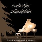 Wunderschöne Weihnachtslieder - Piano Solo Traditionell & Klassisch by Various Artists
