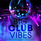 Big Club Vibes, Vol. 1 by Various Artists
