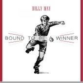 Bound To Be a Winner von Billy May