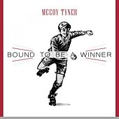 Bound To Be a Winner by McCoy Tyner