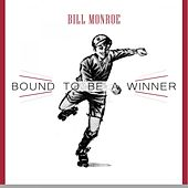 Bound To Be a Winner by Bill Monroe