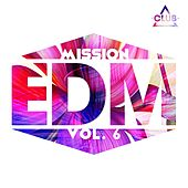 Mission EDM, Vol. 6 de Various Artists