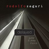 Delayed (Guitar & Delay Impros) di Rodolfo Zagari