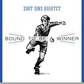 Bound To Be a Winner by Zoot Sims