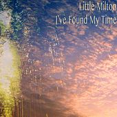 I've Found My Time de Little Milton