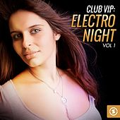 Club VIP: Electro Night, Vol. 1 by Various Artists