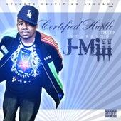 Certified Hu$tle EP by J-Mill