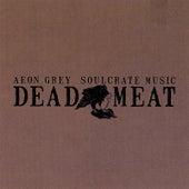 Dead Meat by Aeon Grey