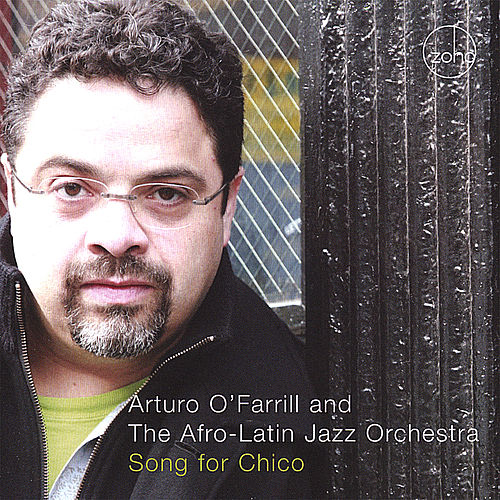 Song for Chico by Arturo O'Farrill