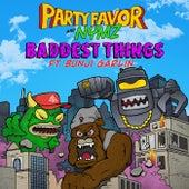 Baddest Things (feat. Bunji Garlin) de Party Favor