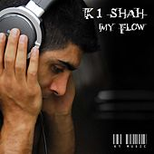 My Flow by K1 Shah