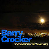 Some Enchanted Evening by Barry Crocker