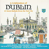 A Celebration Of Dublin - 21 Street Ballads From The Fair City by Various Artists