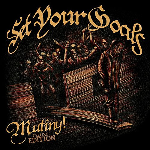 Mutiny: Deluxe Edition by Set Your Goals