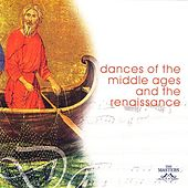 Dances Of The Middle Ages And The Renaissance by Various Artists