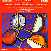 HOLMBOE : Chamber Concertos IV by Ole Edvard Antonsen