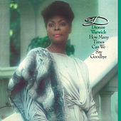How Many Times Can We Say Goodbye (Expanded Edition) de Dionne Warwick