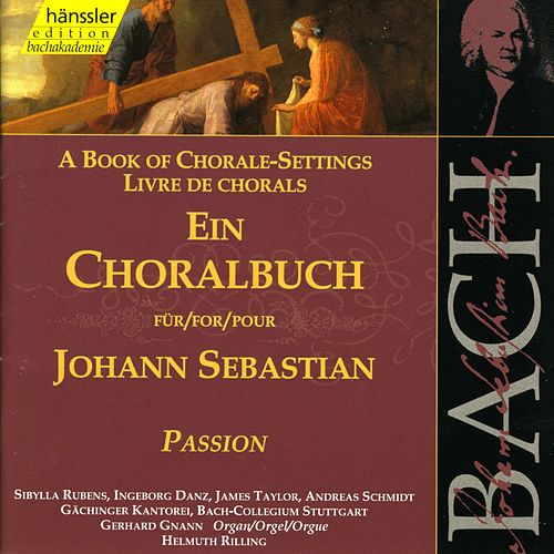 The Complete Bach Edition Vol. 79: Ein Choralbuch - Passion by Helmuth Rilling