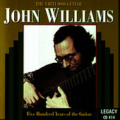 The Virtuoso Guitar - 500 Years of the Guitar by John Williams