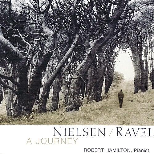 Neilsen & Ravel - A Journey by Robert Hamilton
