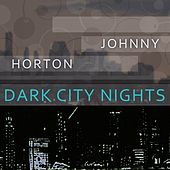 Dark City Nights de Johnny Horton