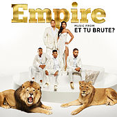 Empire: Music From 'Et Tu Brute?' by Empire Cast