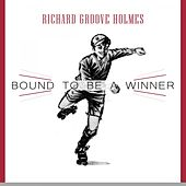 Bound To Be a Winner de Richard Groove Holmes