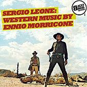 Sergio Leone: Western Music by Ennio Morricone de Ennio Morricone