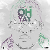 Oh Yay - Single von Olatunji Yearwood