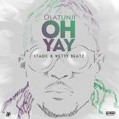 Oh Yay - Single by Olatunji Yearwood