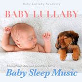 Baby Lullaby: Relaxing Piano Lullabies and Natural Sleep Aid for Baby Sleep Music by Einstein Baby Lullaby Academy